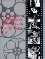 A Biographical Handbook of Hispanics and United States Film