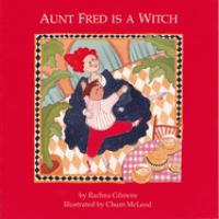 Aunt Fred Is A Witch
