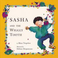 Sasha and the Wiggly Tooth