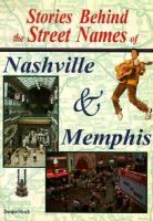 Stories Behind the Street Names of Nashville and Memphis