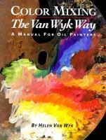Color Mixing the Van Wyk Way
