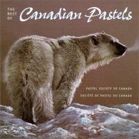 The Best of Canadian Pastels