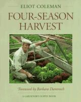 The New Organic Grower's Four-season Harvest