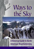 Ways to the Sky: A Historical Guide to North American Mountaineering
