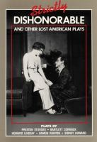 Strictly Dishonorable & Other Lost American Plays