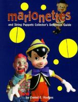 Marionettes And String Puppets Collector's Reference Guide