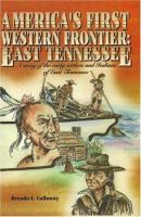 America's First Western Frontier, East Tennessee