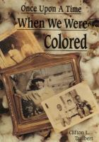 Once Upon A Time When We Were Colored