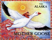 The Alaska Mother Goose and Other North Country Nursery Rhymes