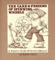 The Care & Feeding of Spinning Wheels