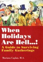 When Holidays Are Hell-- !