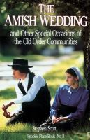 The Amish Wedding And Other Special Occasions Of The Old Order Communities