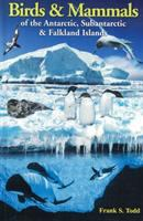 Birds & Mammals of the Antarctic, Subantarctic & Falkland Islands