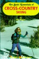 The Basic Essentials of Cross-country Skiing