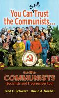 You Can Still Trust The Communists-- To Be Communists (socialists And Progressives Too)