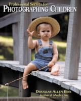 Professional Secrets for Photographing Children