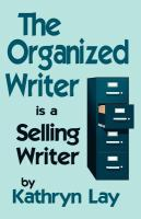The Organized Writer Is A Selling Writer