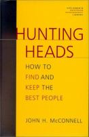Hunting Heads: How to Find and Keep the Best People