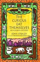 The Curious Eat Themselves  / John Straley