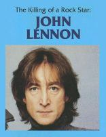 The Killing Of A Rock Legend: John Lennon