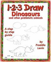 1-2-3 Draw Dinosaurs and Other Prehistoric Animals