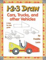 1-2-3 Draw Cars, Trucks, and Other Vehicles