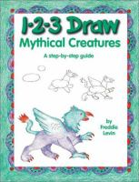 1-2-3 Draw Mythical Creatures