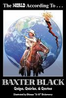The World According to Baxter Black