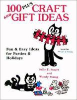 100 Plus Craft & Gift Ideas