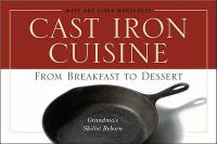 Cast Iron Cuisine From Breakfast to Dessert