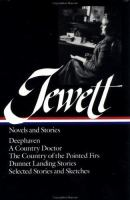 Novels and Stories [of Sarah Orne Jewett]