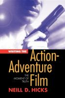 Writing the Action-adventure Film