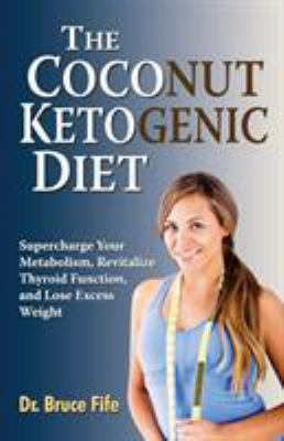 Cover image for The Coconut Ketogenic Diet
