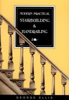 Modern Practical Stairbuilding and Handrailing