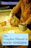 The Complete Manual of Wood Veneering