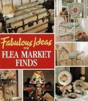 Fabulous Ideas for Flea Market Finds