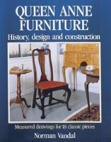 Queen Anne furniture : history, design, and construction
