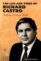 The Life and Times of Richard Castro :bbridging A Cultural Divide