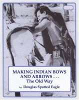 Making Indian Bows and Arrows the Old Way