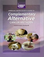 American Cancer Society's Guide to Complementary and Alternative Cancer Methods