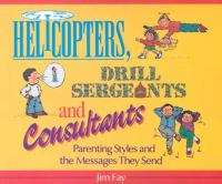 Helicopters, Drill Sergeants, and Consultants