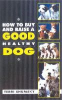 How to Buy and Raise A Good Healthy Dog