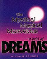 The Mystical, Magical, Marvelous World of Dreams