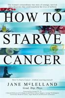 How to Starve Cancer ... Without Starving Yourself
