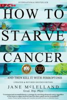 How to Starve Cancer . . . and Then Kill It With Ferroptosis