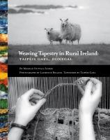 Weaving tapestry in rural Ireland : Taipéis Gael, Donegal