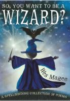 So, You Want to Be A Wizard?