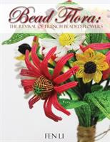 Bead flora : the revival of French beaded flowers