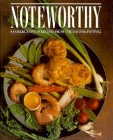 Noteworthy, A Collection of Recipes From the Ravinia Festival
