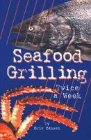 Seafood Grilling Twice A Week